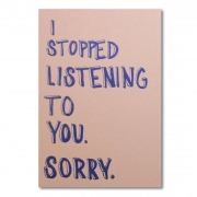 """I Stopped Listening"" Postcards"